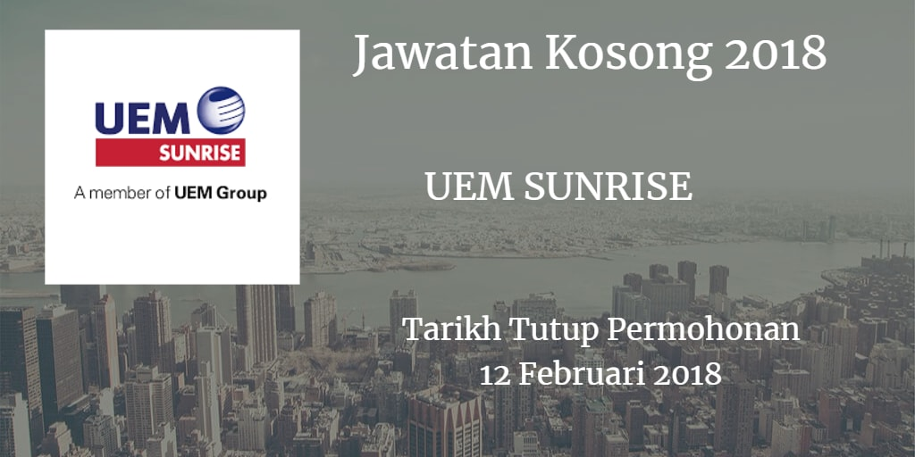 Jawatan Kosong UEM Sunrise Berhad 12 Februari 2018
