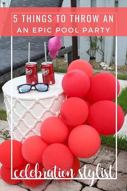 5 Things You Need to Throw an Epic Pool Party by The Celebration Stylist