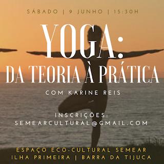 9 Junho, 15:30h:  Yoga - Da Teoria à Prática