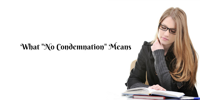 Christians Are No Longer Under Condemnation. But Let's Make Sure We Understand What That Means.
