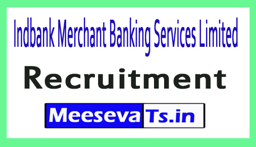 Indbank Merchant Banking Services Limited Recruitment