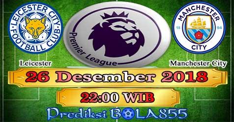 Prediksi Bola855 Leicester vs Manchester City 26 Desember 2018