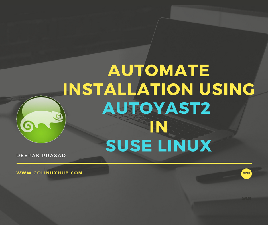Step by Step Guide to create autoyast xml file for SuSE