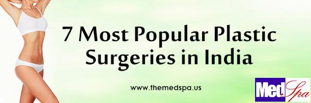 7 Most Popular Plastic Surgeries in Delhi, India