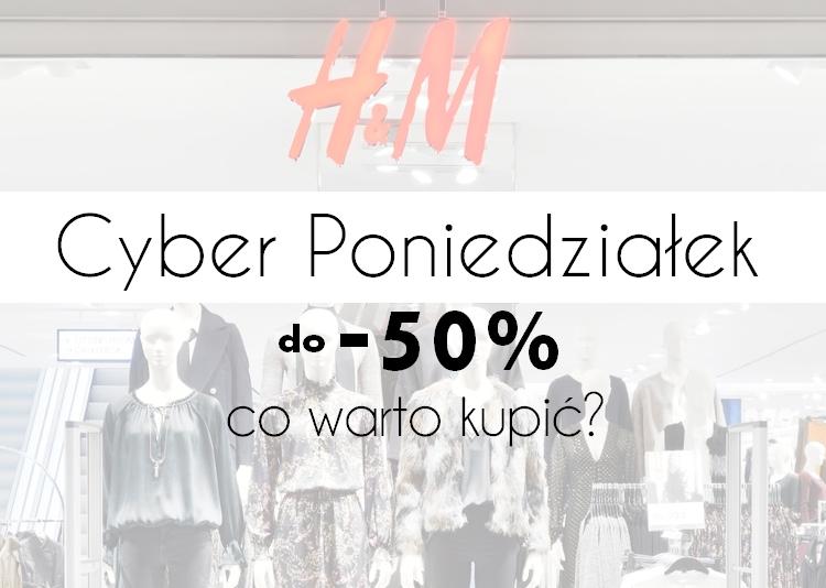 cyber poniedziałek, h&m promocje, ubrania h&m
