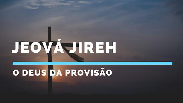 Jeová Jireh, Deus proverá