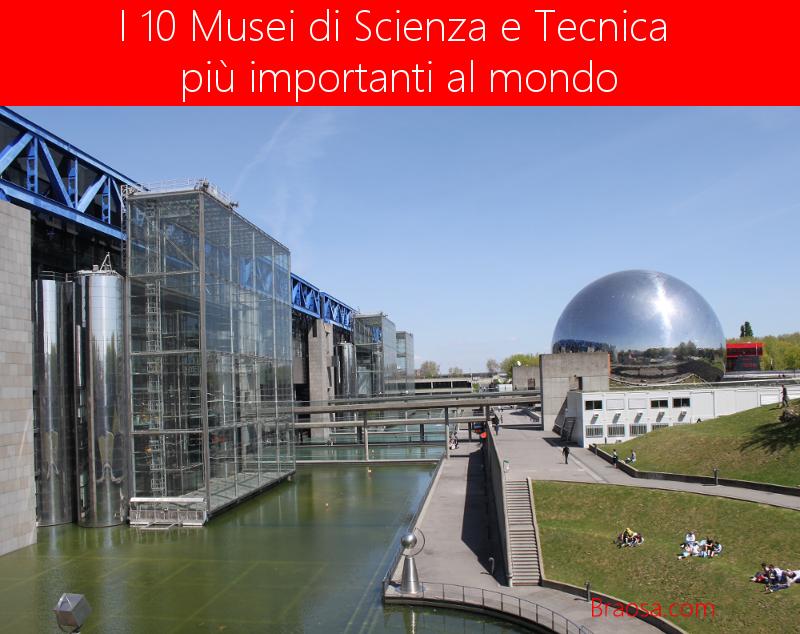 Museo Scienza E Tecnica.I 10 Musei Di Scienza E Tecnica Piu Importanti Al Mondo Braosa
