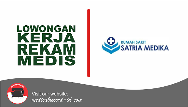 Lowongan Kerja Rekam Medis di RS Satria Medika | medicalrecord-id.com