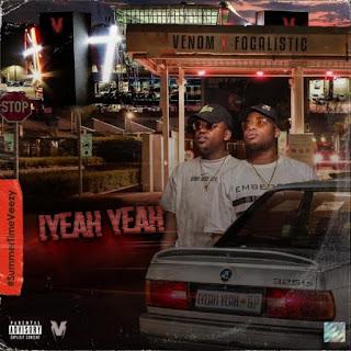 DJ Venom – Iyeah Yeah (feat. Focalistic)