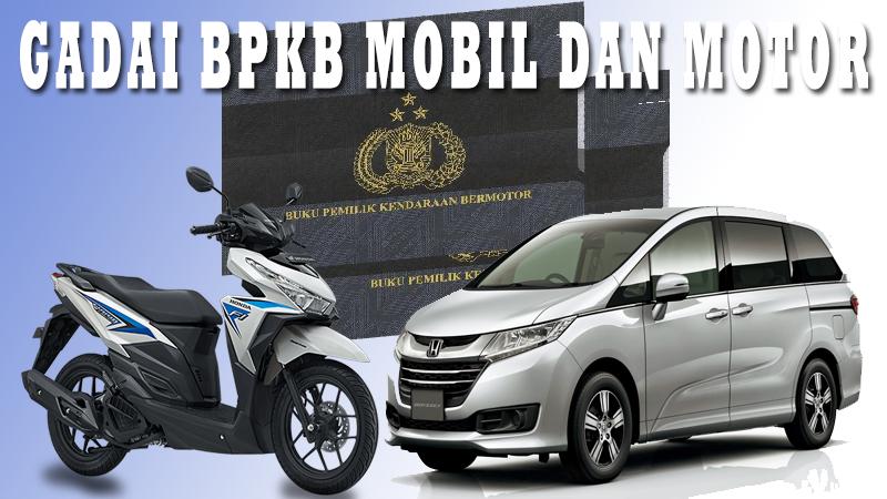 Tempat Gadai BPKB Mobil dan Motor Jabodetabek | Langsung Cair