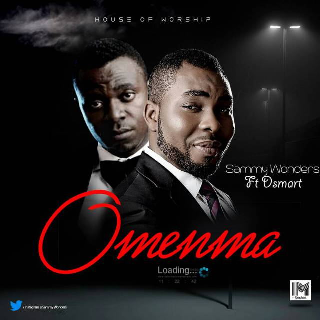 Music: Omenma - Sammy Wonders Ft. Dsmart