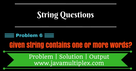 Java program that checks whether given string contains one or more words.