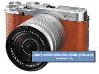5 Kamera Berkualitas dan Terbaik Dengan Harga Yang Cukup Murah, Cek Daftarnya