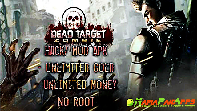 DEAD TARGET Zombie (MOD, Gold/Cash) Apk for Android