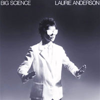The Top 10 Albums Of The 80s: 11. Laurie Anderson - Big Science
