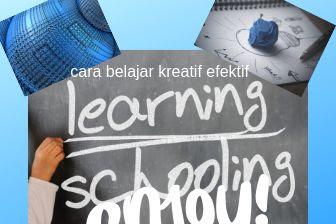 Cara belajar efektif kreatif menyenangkan dan tidak mebosankan