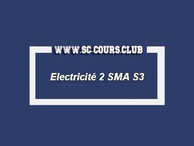 Cours  Physique 5 : Electricité 2 SMA S3 pdf : pour les étudiants faculté des sciences science de SMA S3 par cours science exercice examens tp td pdf gratuit,