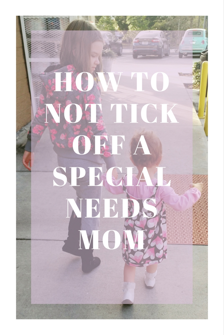 How To Not Tick Off A Special Needs Mom