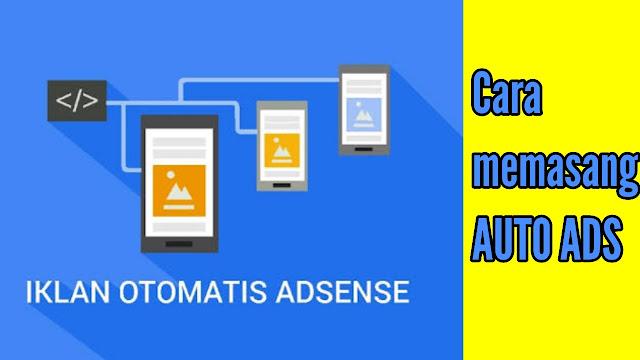 Cara memasang iklan otomatis Adsense [auto ads] di blog