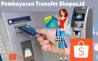 Cara Trasnfer ATM melunasi Pembayaran di Shopee.id