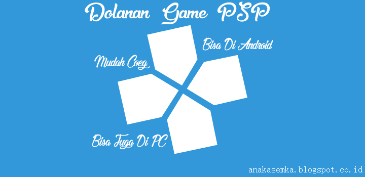 CARA MUDAH MAIN GAME PSP DI PC DAN ANDROID + LINK DOWNLOAD ...