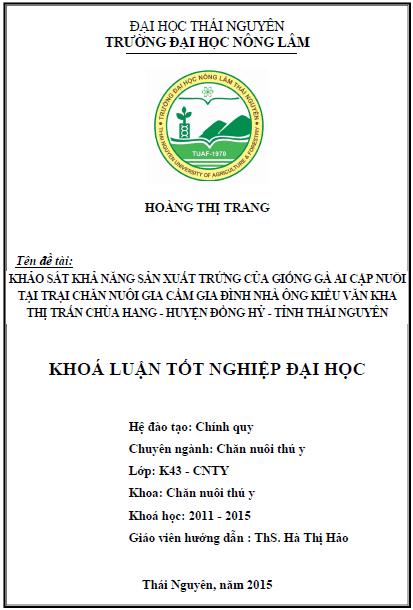 Khảo sát khả năng sản xuất trứng của giống gà Ai Cập nuôi tại trại chăn nuôi gia cầm gia đình nhà ông Kiều Văn Kha thị trấn Chùa Hang huyện Đồng Hỷ tỉnh Thái Nguyên