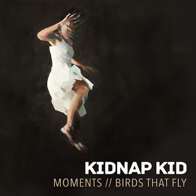 Kidnap Kid - Moments / Birds That Fly