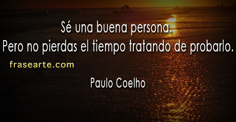 Ser una buena persona – Paulo Coelho