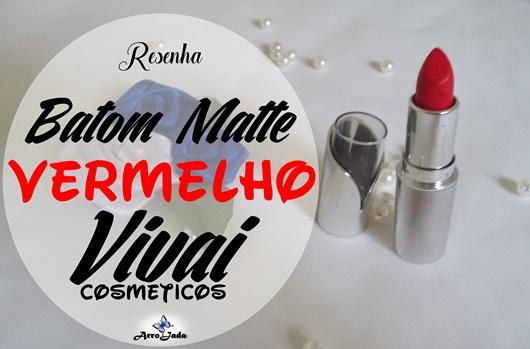 Resenha Batom 406 Vermelho Vivai Glamour Matte