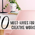 10 MUST-HAVES FOR YOUR CREATIVE WORKSPACE