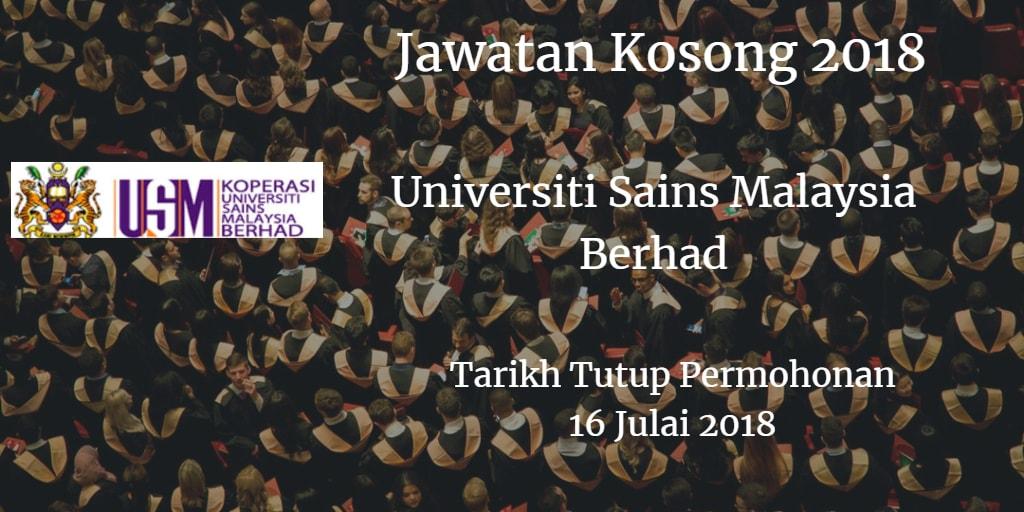 Jawatan Kosong Universiti Sains Malaysia Berhad 16 Julai 2018