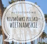 rozmówki polsko-wietnamskie, rozmówki, wietnam, wietnam autostop, podstawowe zwroty, język wietnamski, autostopowe rozmówki, azja autostop