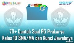 Lengkap - 70+ Contoh Soal PG Prakarya Kelas 10 SMA/MA dan Kunci Jawabnya Terbaru