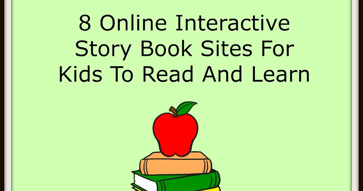8 Online Interactive Story Book Sites For Kids To Read And ...