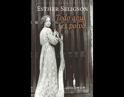 Todo aquí es polvo - Esther Seligson