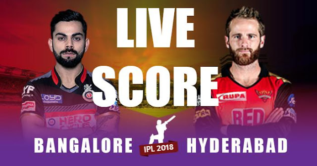 IPL 2018 Match 51 RCB vs SRH Live Score and Full Scorecard