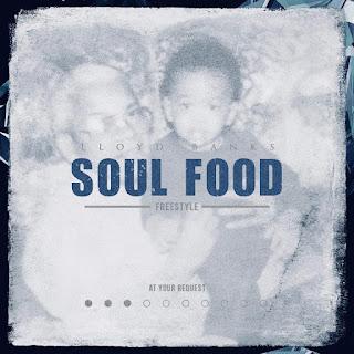 Music: Lloyd Banks – Soul Food Freestyle