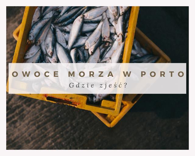 Owoce morza w Porto - gdzie zjeść?