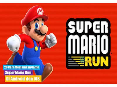 20 Cara Memainkan Game Super Mario Run di Android dan IOS