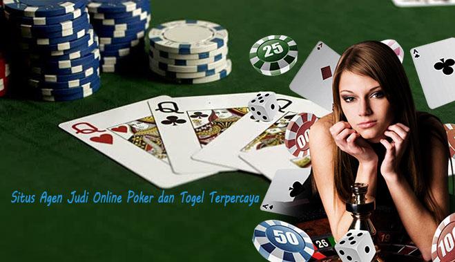 Situs Agen Judi Online Poker dan Togel Terpercaya