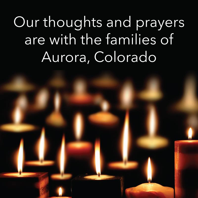 Our Thoughts And Hearts Are With The Victims Of The Aurora