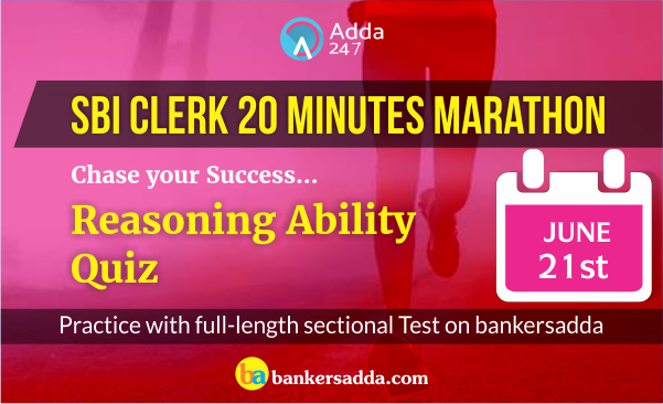 SBI Clerk 20 Minutes Marathon | Reasoning Ability Sectional Test: 21st June 2018
