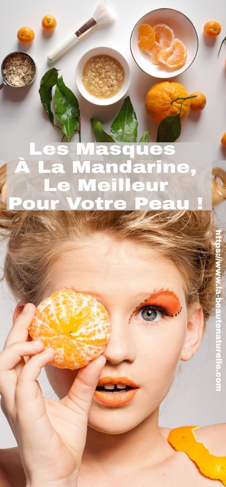 Les Masques À La Mandarine, Le Meilleur Pour Votre Peau !