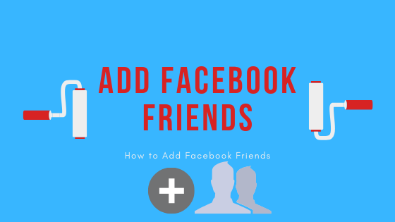 How To Add Friend On Facebook<br/>