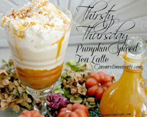 Vintage, Paint and more... One More Time Event's Thirsty Thursday Pumpkin Spiced Tea Latte
