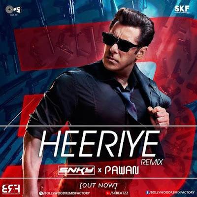 Heeriye - Race 3 - Dj Snky & Pawan (Remix)