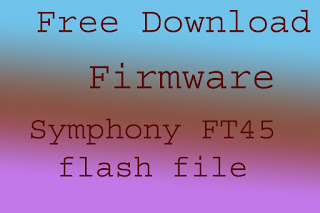 Symphony FT45 Firmware file 100% tested