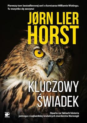 """""""Kluczowy świadek"""" Jørn Lier Horst [PATRONAT BLOGA/PRZEDPREMIEROWO]"""
