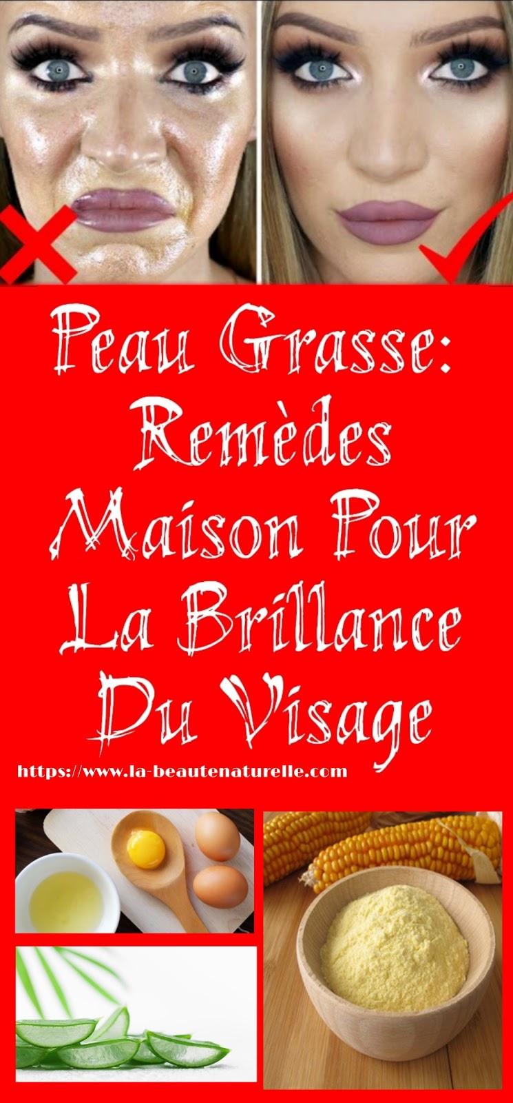 Peau Grasse: Remèdes Maison Pour La Brillance Du Visage