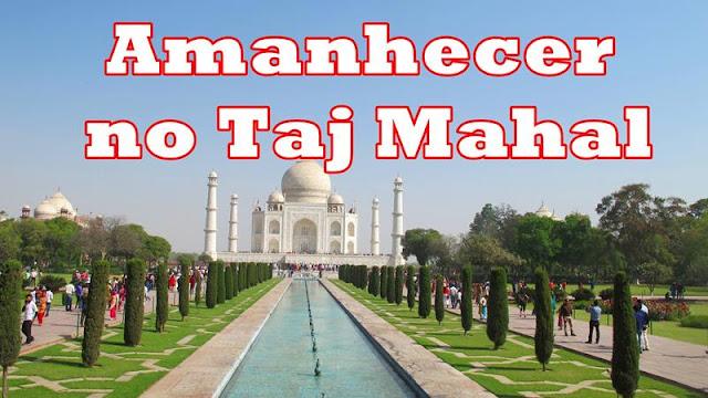 Taj Mahal ao amanhecer